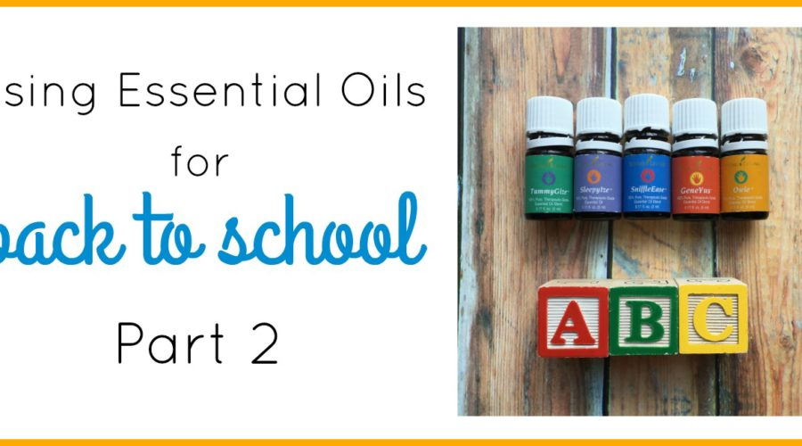 Essential Oils for the School Year – Part 2 (Immune Support!)